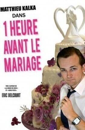 1 HEURE AVANT LE MARIAGE (La Boite a Rire)