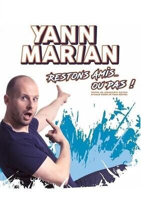 YANN MARIAN DANS RESTONS AMIS…OU PAS !