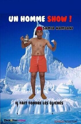 SAMIR HAMDANI DANS UN HOMME SHOW ! (Theatre le 57)