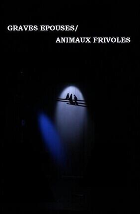 GRAVES EPOUSES / ANIMAUX FRIVOLES (Comedie Nation)