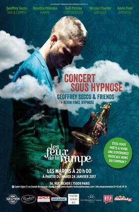 CONCERT SOUS HYPNOSE AVEC GEOFFREY SECCO (Les Feux de la Rampe)