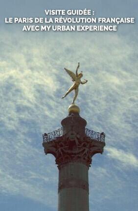 VISITE GUIDEE : LE PARIS DE LA REVOLUTION FRANCAISE AVEC MY URBAN EXPERIENCE