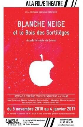 BLANCHE NEIGE ET LE BOIS DES SORTILEGES (A la Folie Theatre)