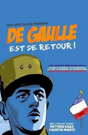 DE GAULLE EST DE RETOUR (le Repaire de la Comedie)