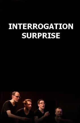 INTERROGATION SURPRISE