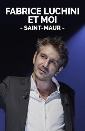 FABRICE LUCHINI ET MOI (Saint-Maur)