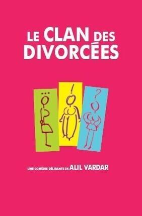 LE CLAN DES DIVORCEES A LA COMEDIE SAINT-MARTIN