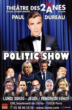 PAUL DUREAU DANS POLITIC SHOW