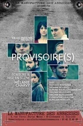 PROVISOIRE(S) (Manufacture des Abbesses)