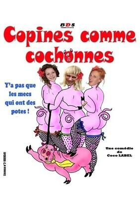 COPINES COMME COCHONNES (Comedie Paka)