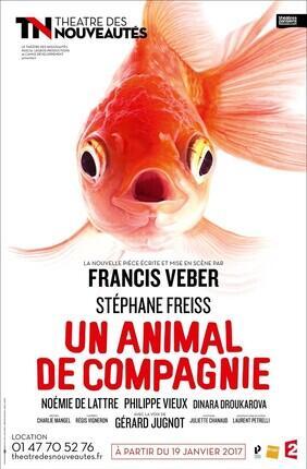 UN ANIMAL DE COMPAGNIE DE FRANCIS VEBER AVEC STEPHANE FREISS ET NOEMIE DE LATTRE