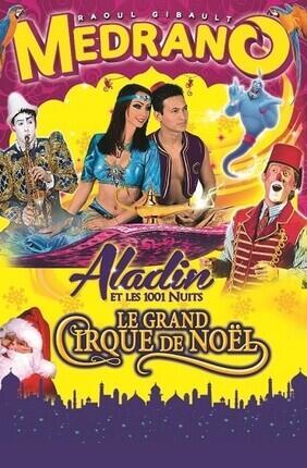 LE GRAND CIRQUE DE NOEL : ALADIN ET LES 1001 NUITS A METZ