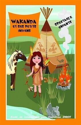 WAKANDA ET SES PETITS INDIENS (Comedie La Rochelle)