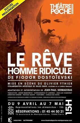 LE REVE D'UN HOMME RIDICULE (Theatre de Poche Montparnasse)
