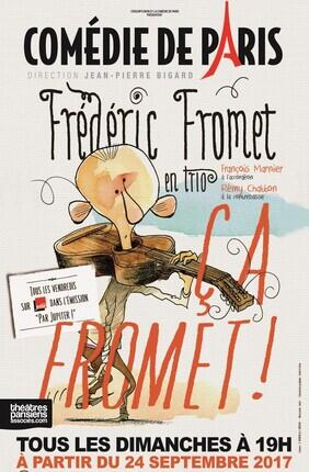 FREDERIC FROMET, EN TRIO DANS CA FROMET !