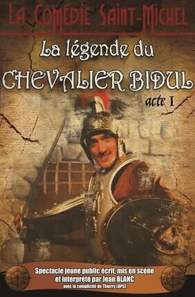 LA LEGENDE DU CHEVALIER BIDUL (Comedie Saint Michel)