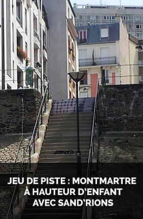 JEU DE PISTE : MONTMARTRE A HAUTEUR D'ENFANT AVEC SAND'RIONS