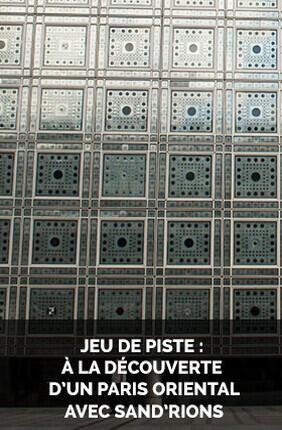 JEU DE PISTE : A LA DECOUVERTE D'UN PARIS ORIENTAL  AVEC SAND'RIONS