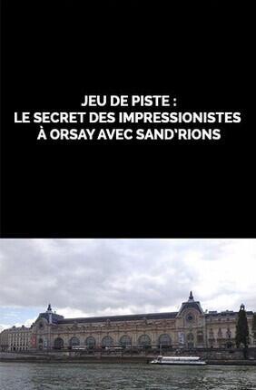 JEU DE PISTE : LE SECRET DES IMPRESSIONNISTES A ORSAY AVEC SAND'RIONS