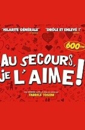 AU SECOURS, JE L'AIME ! (Le Theatre de Jeanne)