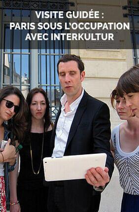 VISITE GUIDEE : PARIS SOUS L'OCCUPATION AVEC INTERKULTUR