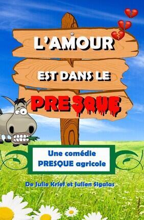 L'AMOUR EST DANS LE PRESQUE (Comédie de Paris)