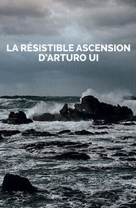 LA RESISTIBLE ASCENSION D ARTURO UI (Comedie Francaise)