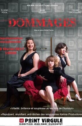 DOMMAGES avec Céline Groussard, Elodie Poux et Julie Villers