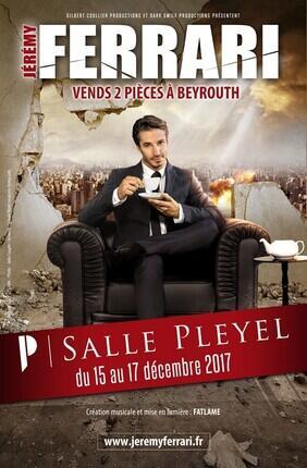 JEREMY FERRARI DANS VENDS 2 PIECES A BEYROUTH (Salle Pleyel)