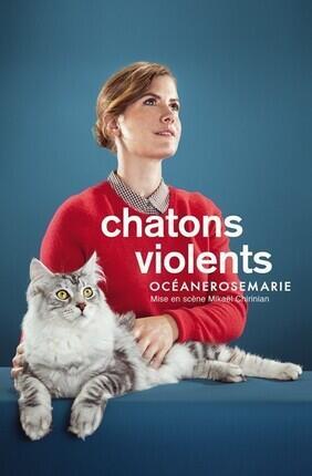 OCEANEROSEMARIE DANS CHATONS VIOLENTS (Theatre des Beliers Parisiens)