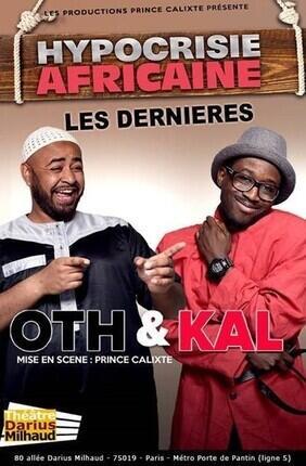 OTH ET KAL DANS HYPOCRISIE AFRICAINE (Theatre Darius Milhaud)