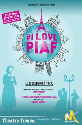 I LOVE PIAF (Theatre Trevise)