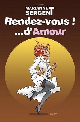 RENDEZ-VOUS !... D'AMOUR ! AVEC MARIANNE SERGENT