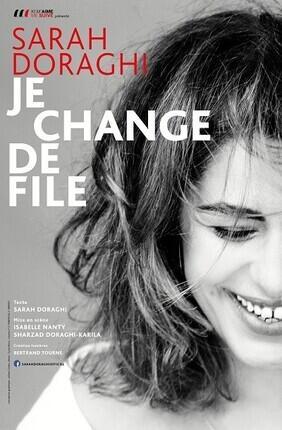 SARAH DORAGHI DANS JE CHANGE DE FILE (Noisy le Sec)