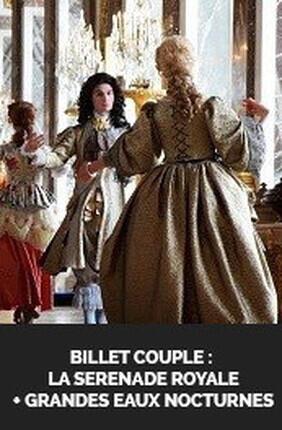 LA SERENADE ROYALE + GRANDES EAUX NOCTURNES A Versailles