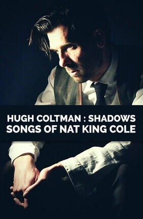 HUGH COLTMAN : SHADOWS - SONGS OF NAT KING COLE (Meudon)