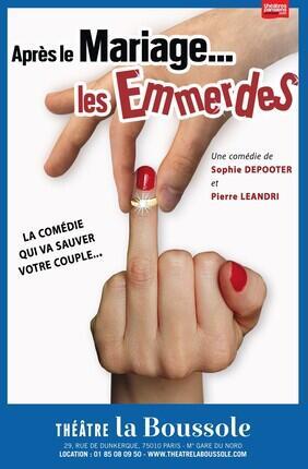 APRES LE MARIAGE LES EMMERDES (Theatre la Boussole)
