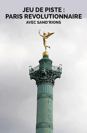 JEU DE PISTE : PARIS REVOLUTIONNAIRE AVEC SAND'RIONS