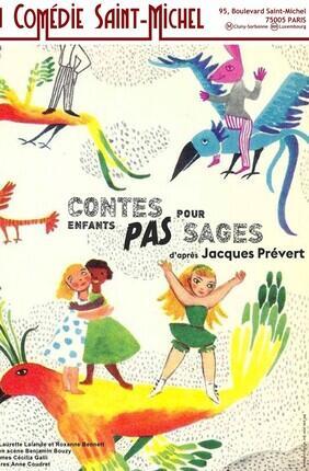 CONTES POUR ENFANTS PAS SAGES D'APRES JACQUES PREVERT