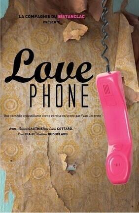LOVE PHONE (Comedie de Grenoble)