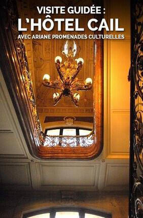 VISITE GUIDEE : L'HOTEL CAIL AVEC ARIANE PROMENADES CULTURELLES