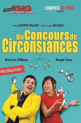 UN CONCOURS DE CIRCONSTANCES (Théâtre Montmartre Galabru)