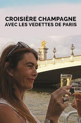CROISIERE CHAMPAGNE AVEC LES VEDETTES DE PARIS
