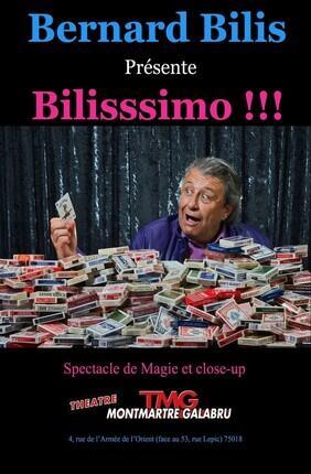 BERNARD BILIS DANS BILISSSIMO !!! MAGIE CLOSE-UP