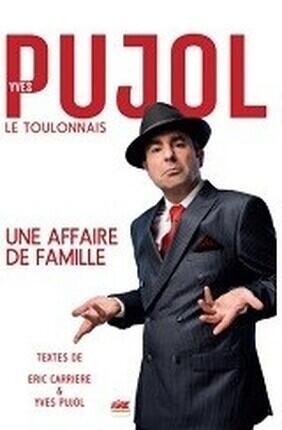 YVES PUJOL DANS UNE AFFAIRE DE FAMILLE (Theatre des oiseaux)
