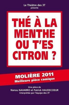 THE A LA MENTHE OU T'ES CITRON AU Theatre 3T