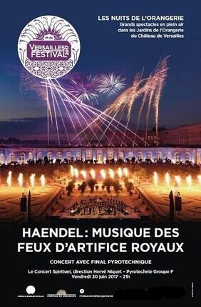 HAENDEL : MUSIQUE DES FEUX D'ARTIFICE ROYAUX (Versailles)
