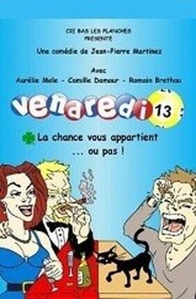 VENDREDI 13 (Theatre des Oiseaux)