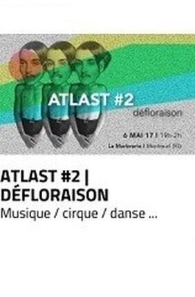 ATLAST #2 - DEFLORAISON (Montreuil)