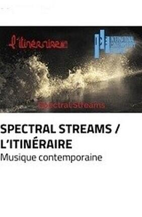 SPECTRAL STREAMS - L'ITINERAIRE & ICE (Montreuil)